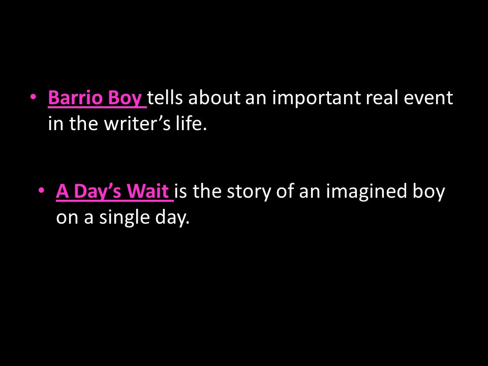 Barrio Boy tells about an important real event in the writer's life.