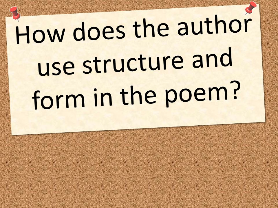 How does the author use structure and form in the poem
