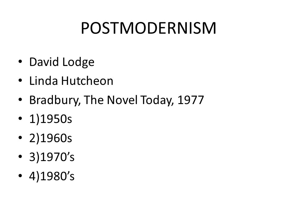 POSTMODERNISM David Lodge Linda Hutcheon