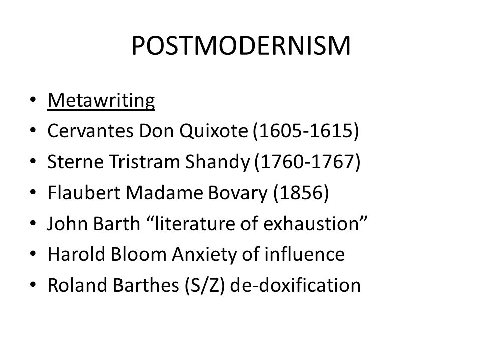 POSTMODERNISM Metawriting Cervantes Don Quixote (1605-1615)