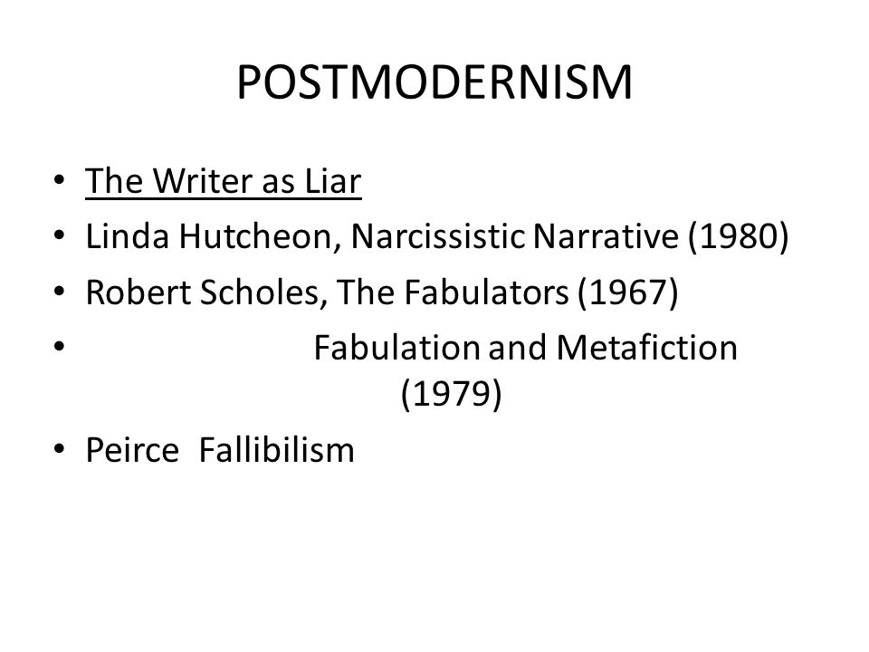 POSTMODERNISM The Writer as Liar
