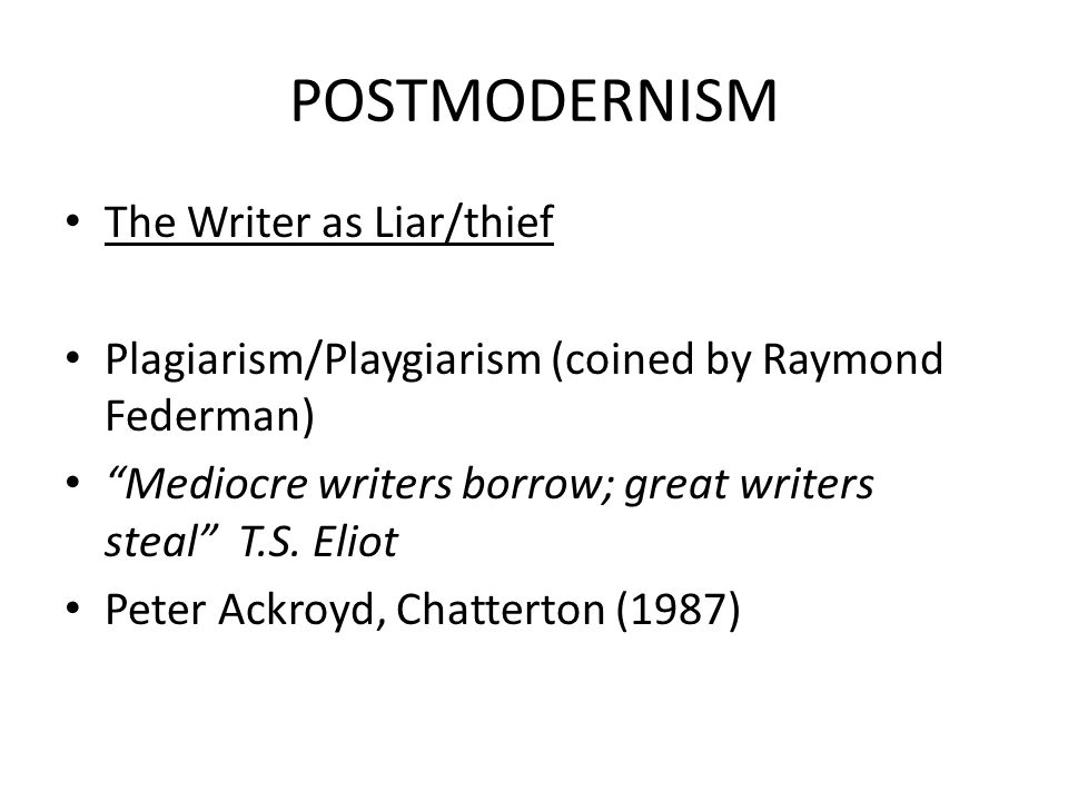 POSTMODERNISM The Writer as Liar/thief
