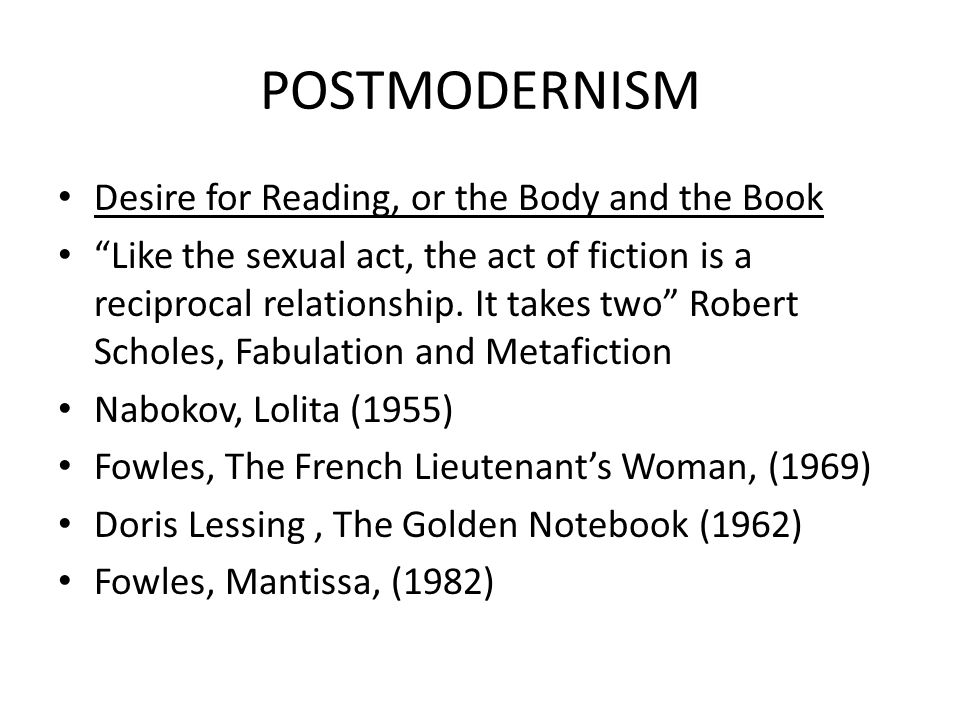POSTMODERNISM Desire for Reading, or the Body and the Book