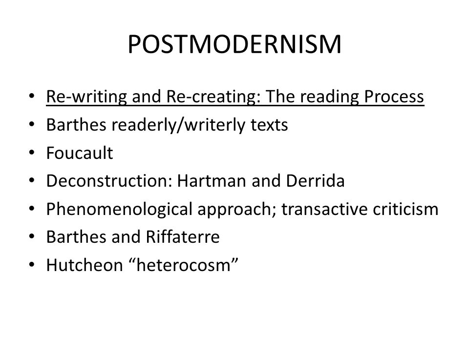 POSTMODERNISM Re-writing and Re-creating: The reading Process