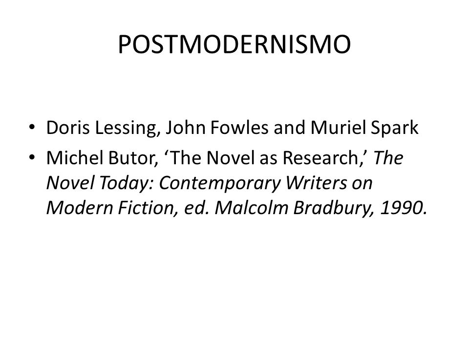 POSTMODERNISMO Doris Lessing, John Fowles and Muriel Spark
