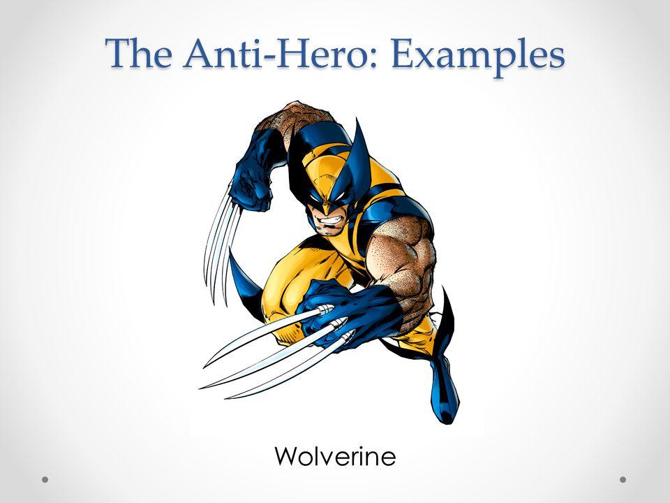 The Anti-Hero: Examples