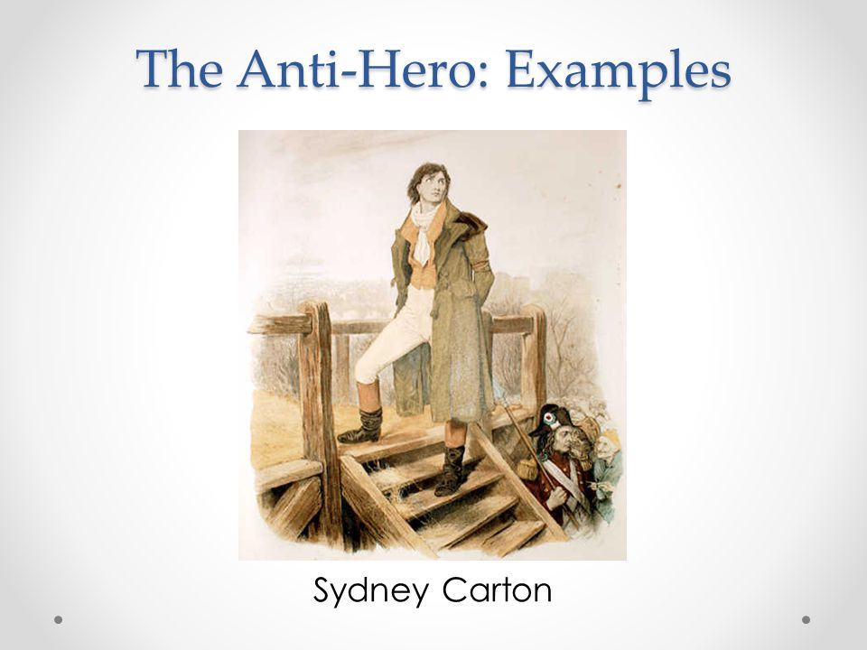 sydney carton a tale of two cities ppt video online  14 the anti hero examples sydney carton
