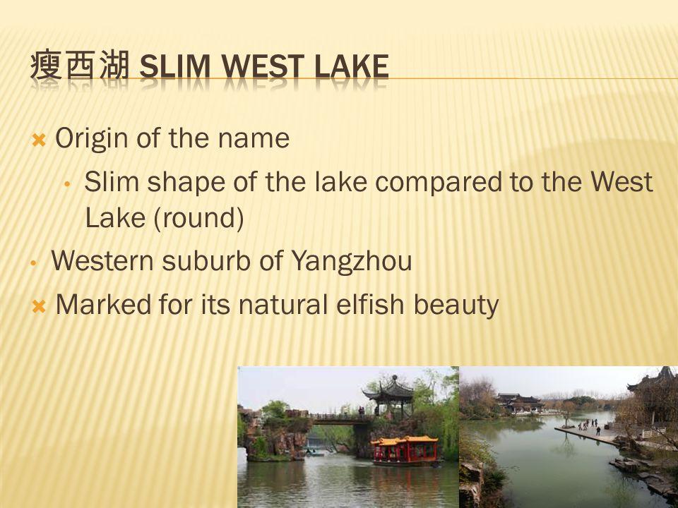 瘦西湖 Slim West Lake Origin of the name