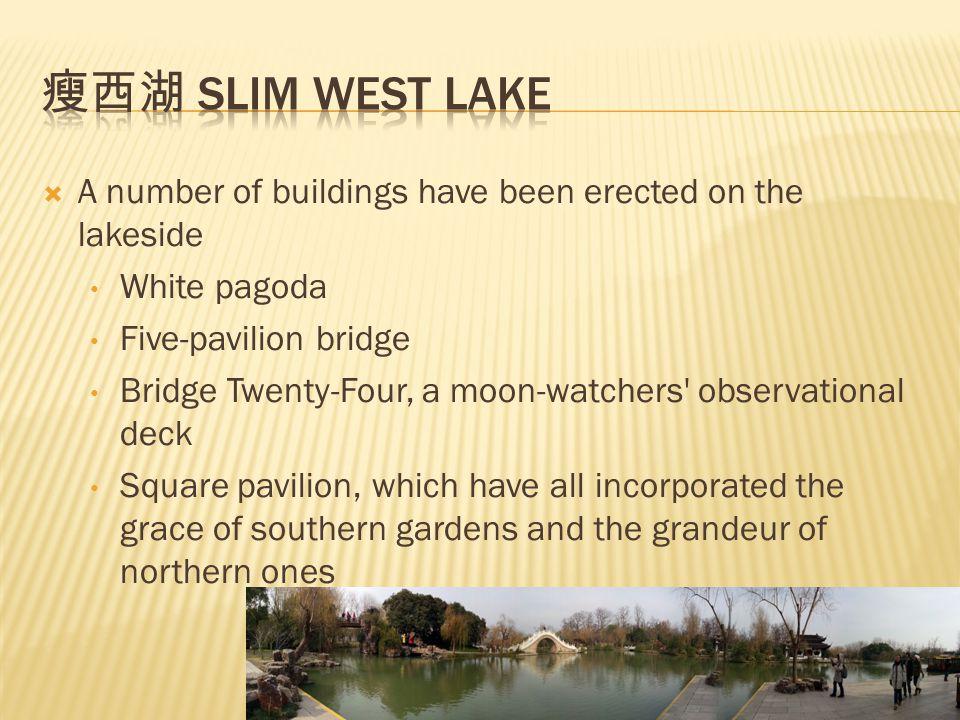 瘦西湖 Slim West Lake A number of buildings have been erected on the lakeside. White pagoda. Five-pavilion bridge.