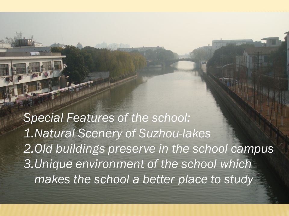 Special Features of the school: