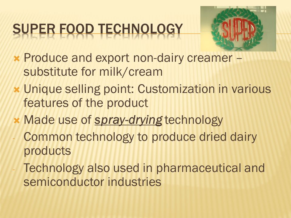 Super food technology Produce and export non-dairy creamer – substitute for milk/cream.