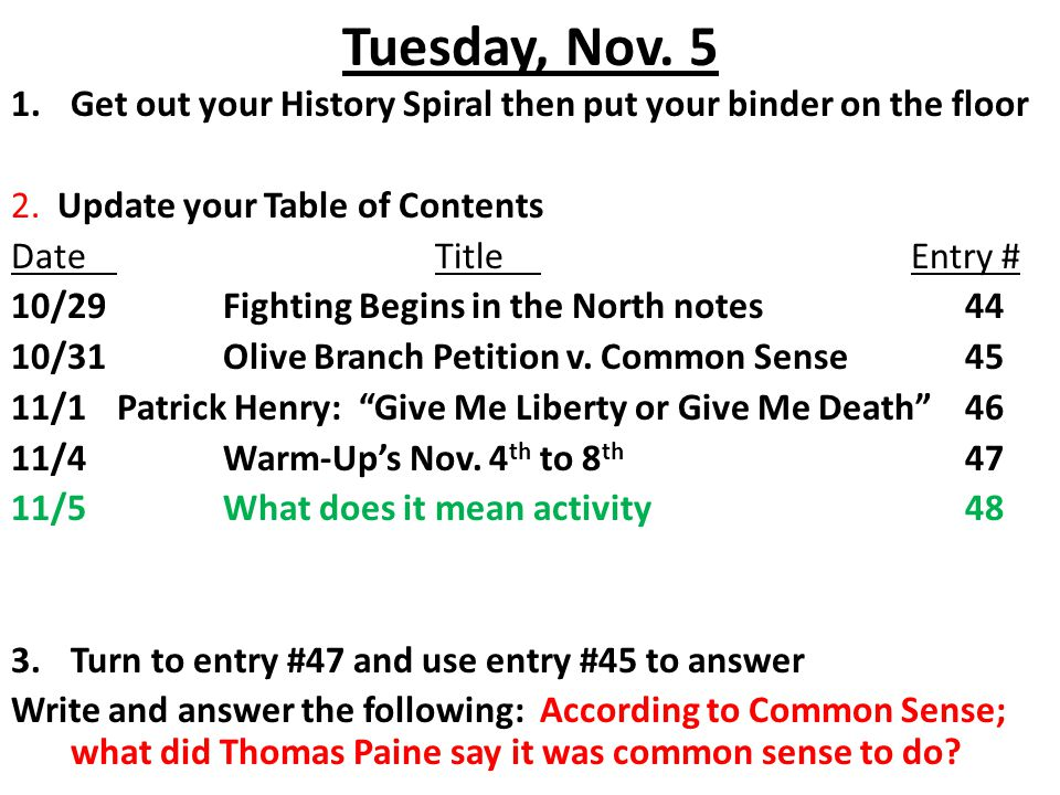 Tuesday, Nov. 5 Get out your History Spiral then put your binder on the floor. 2. Update your Table of Contents.
