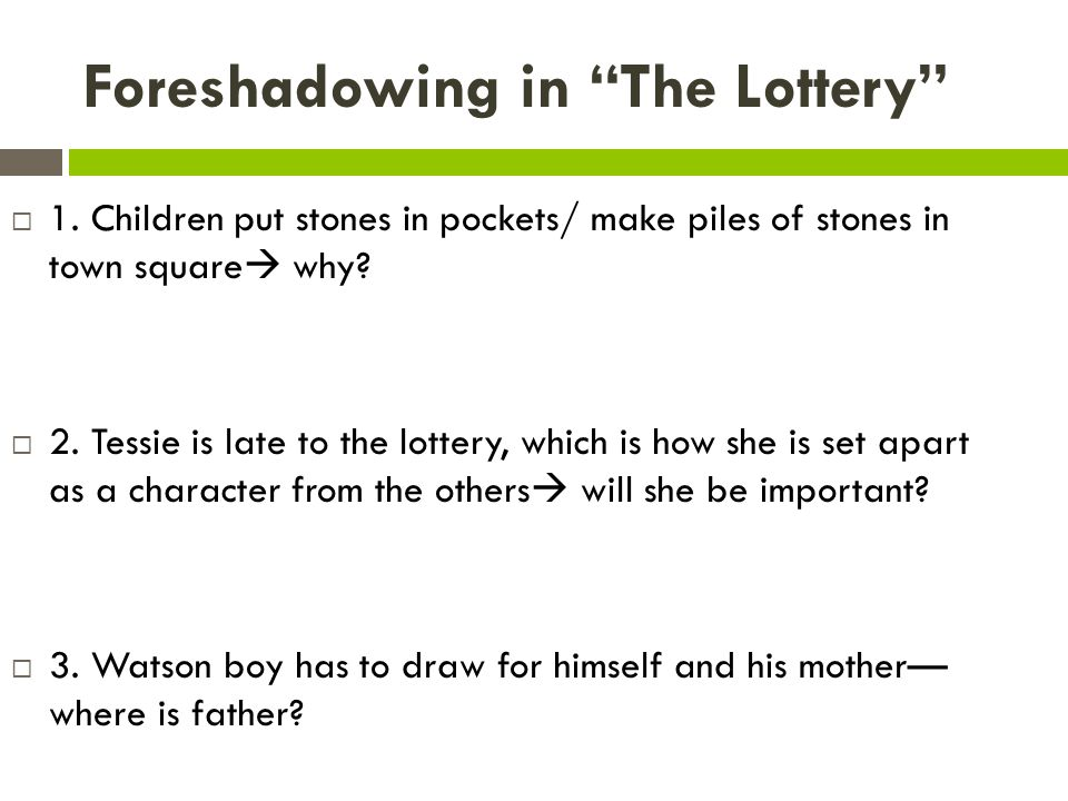 the lottery foreshadowing essay example Students will complete a handout where they will analyze how jackson creates suspense through the use of setting, imagery, diction, and foreshadowing students will also compare/contrast a short (ten minute) film version of the lottery to jackson's story.