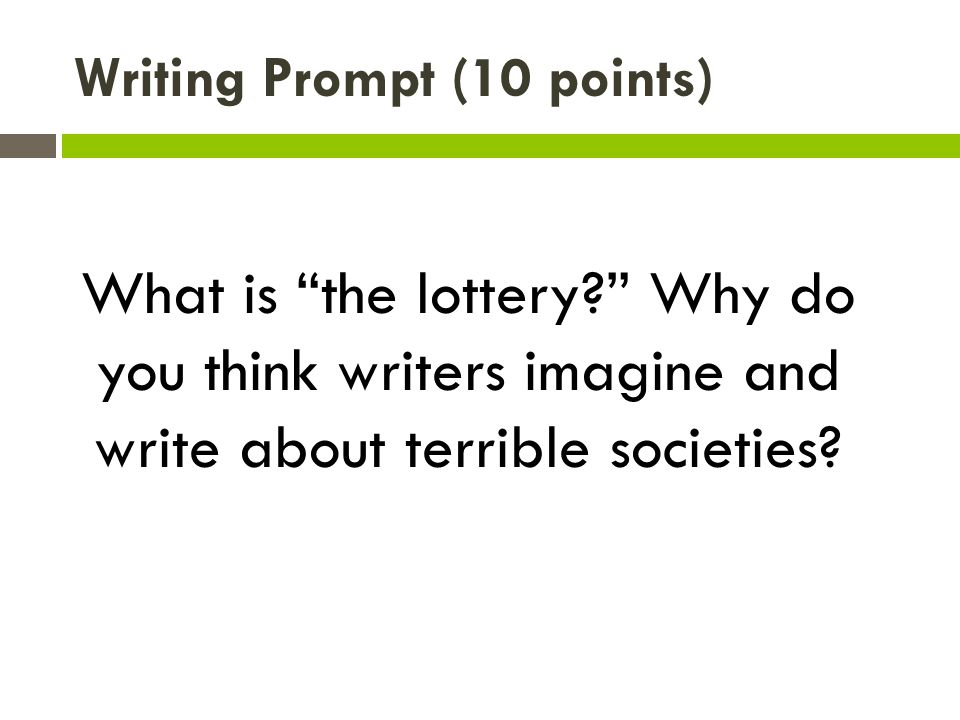 Writing Prompt (10 points)