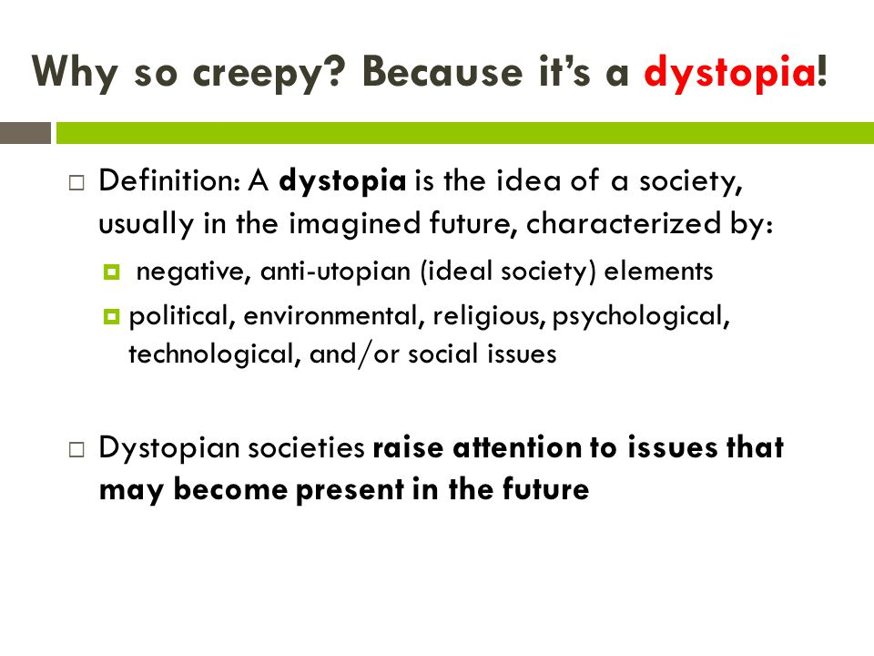 Why so creepy Because it's a dystopia!