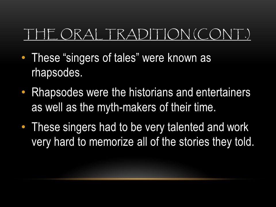 The Oral Tradition (cont.)