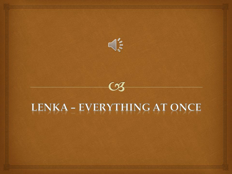 LenKa – everything at once