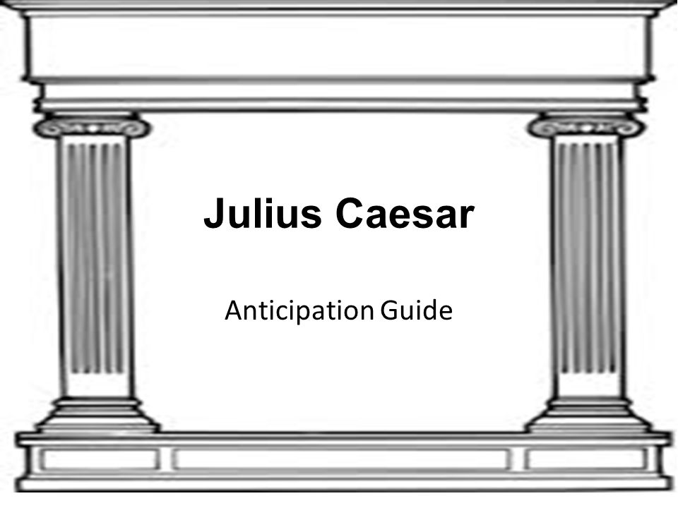 Julius Caesar Anticipation Guide