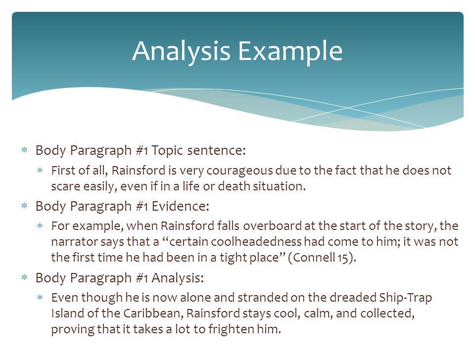 Analysis Example Body Paragraph #1 Topic sentence:
