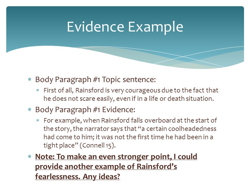 Evidence Example Body Paragraph #1 Topic sentence:
