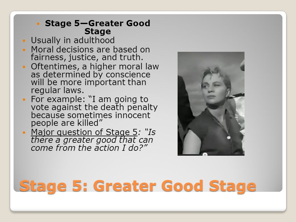 Stage 5: Greater Good Stage
