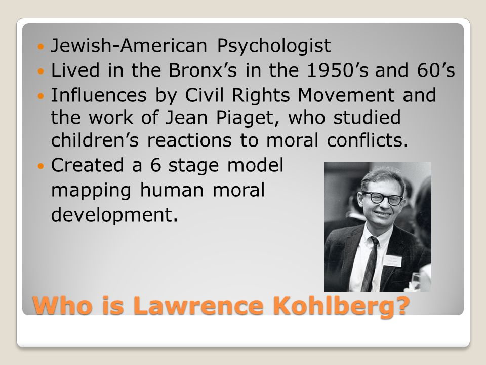 Who is Lawrence Kohlberg