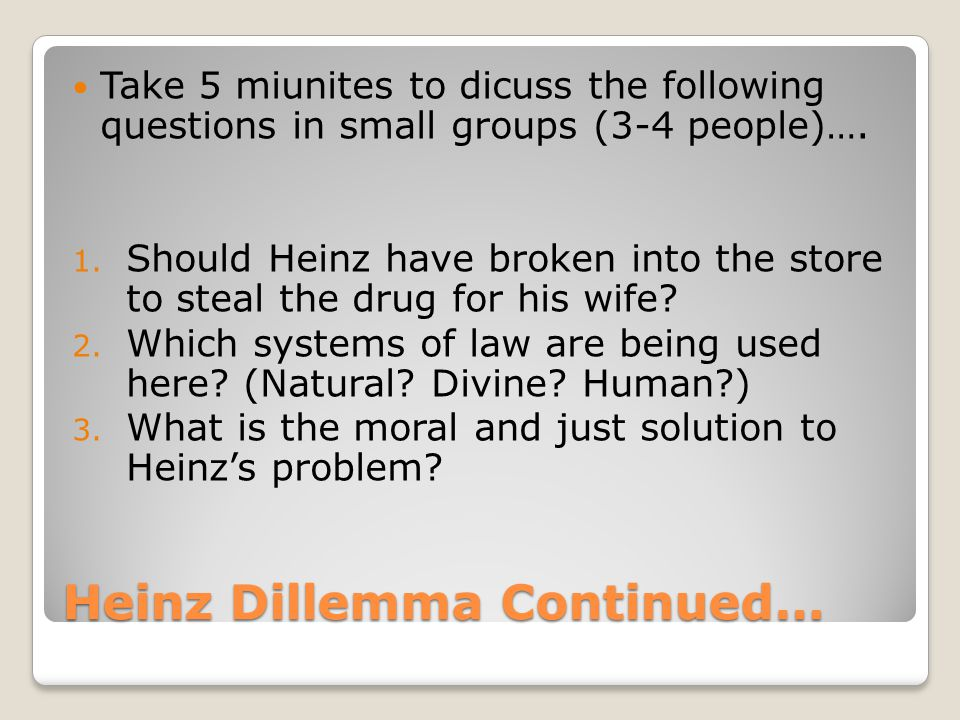 Heinz Dillemma Continued…