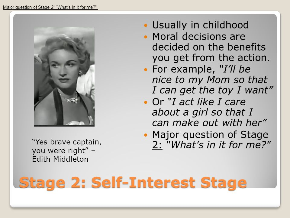 Stage 2: Self-Interest Stage