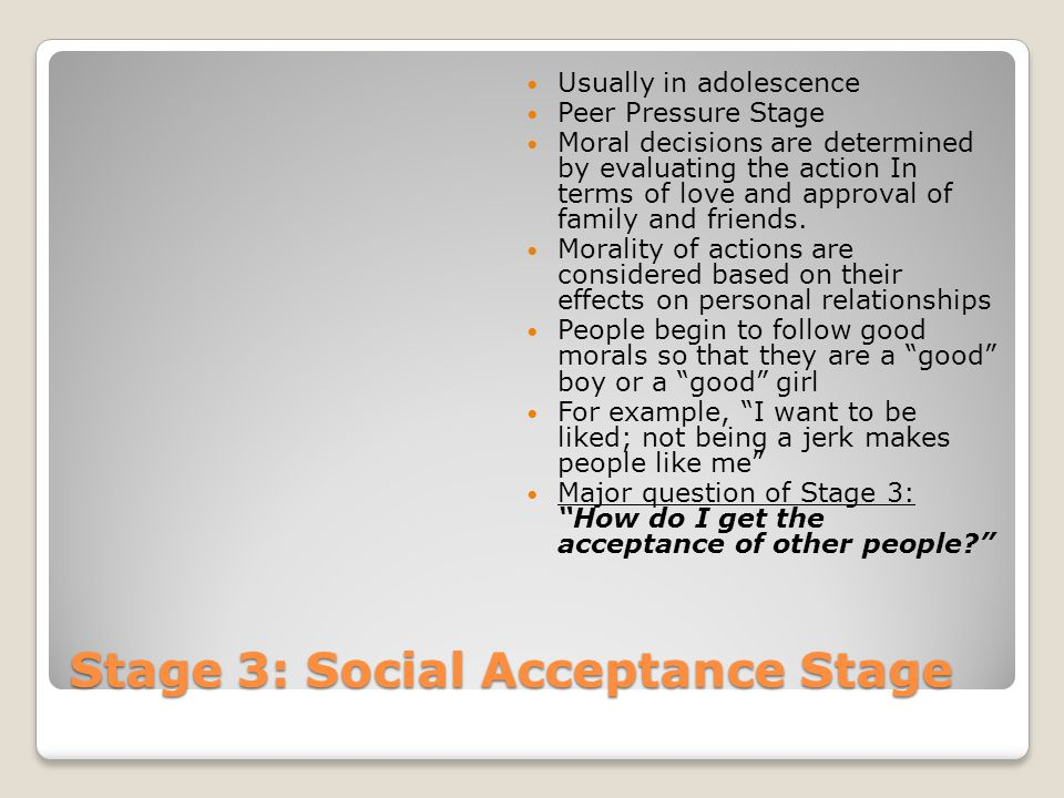 Stage 3: Social Acceptance Stage