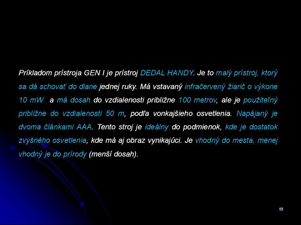 Príkladom prístroja GEN I je prístroj DEDAL HANDY