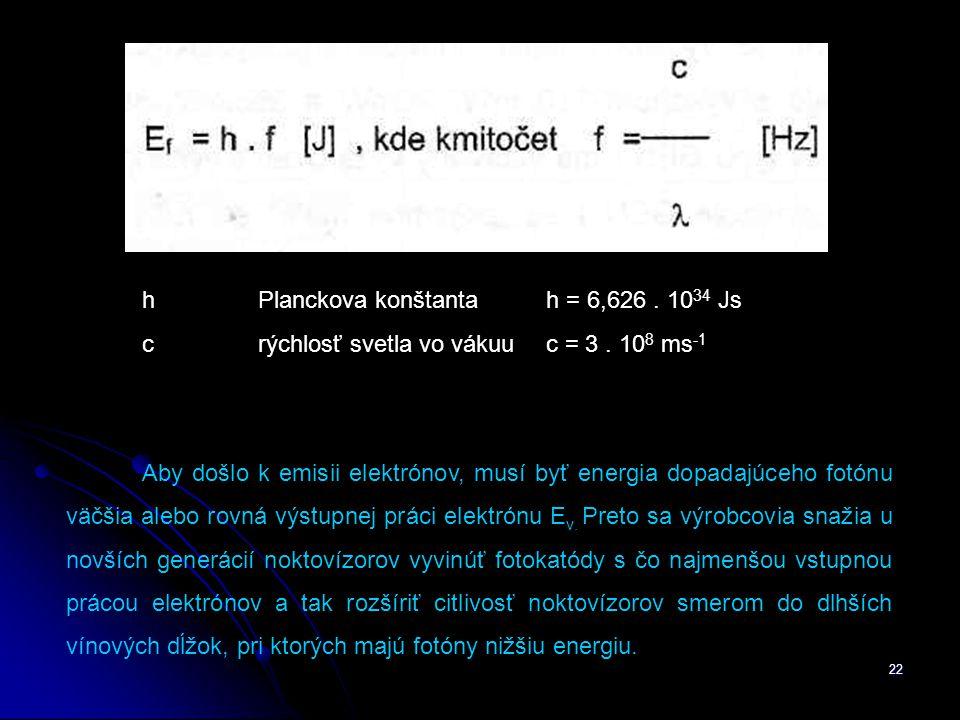 h Planckova konštanta h = 6,626 . 1034 Js