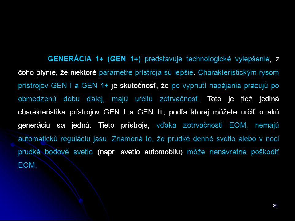 GENERÁCIA 1+ (GEN 1+) predstavuje technologické vylepšenie, z čoho plynie, že niektoré parametre prístroja sú lepšie.