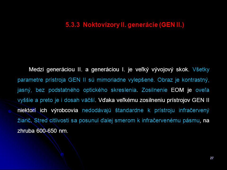5.3.3 Noktovízory II. generácie (GEN II.)