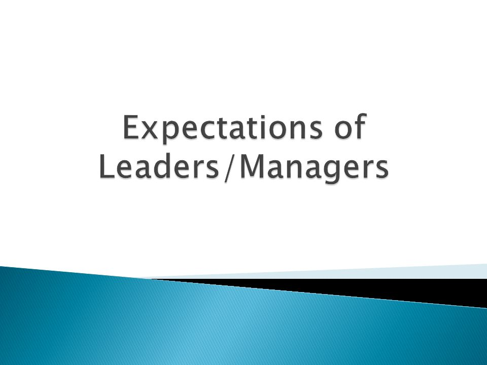 Expectations of Leaders/Managers