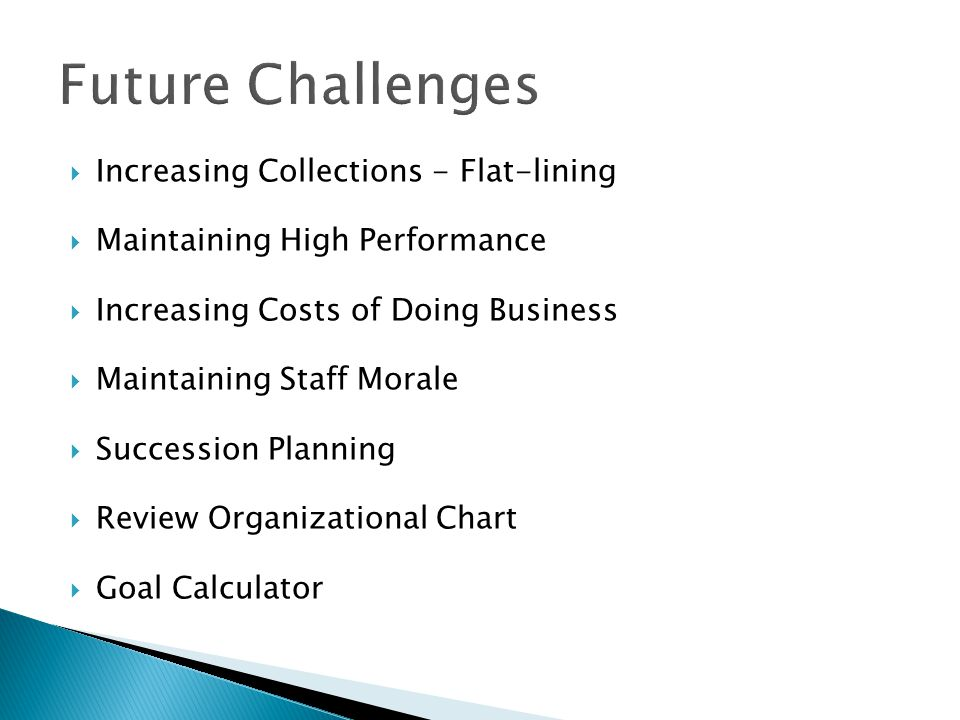 Future Challenges Increasing Collections - Flat-lining