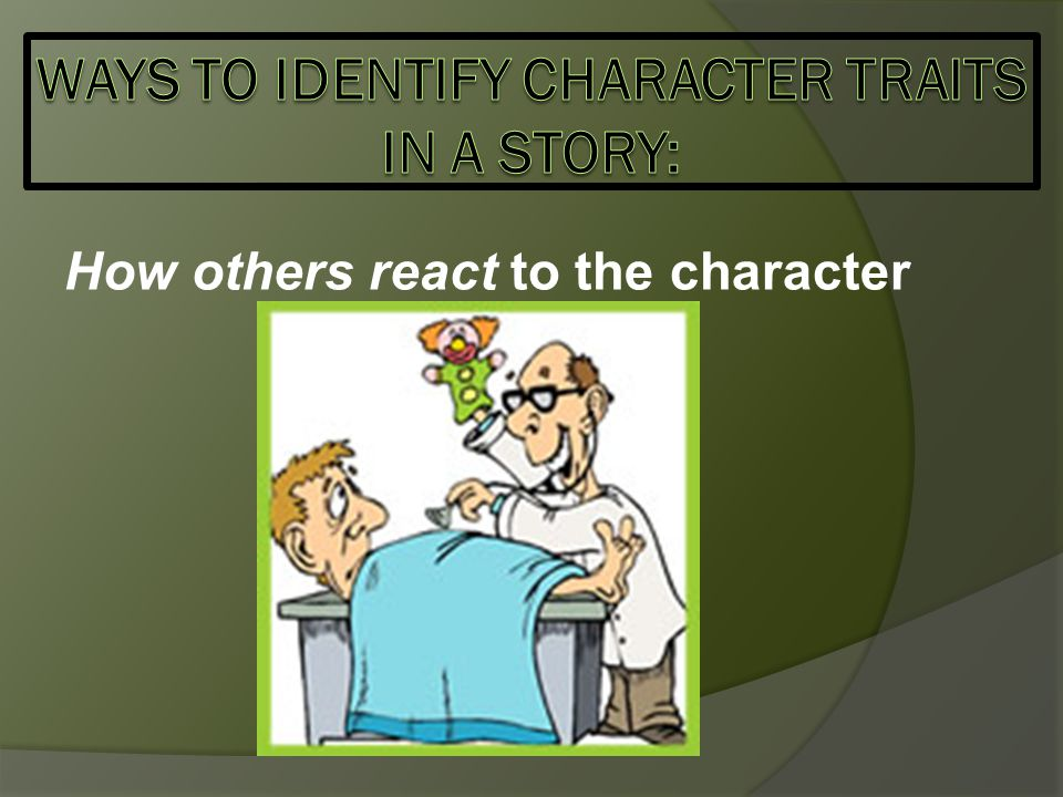 ways to identify character traits in a story: