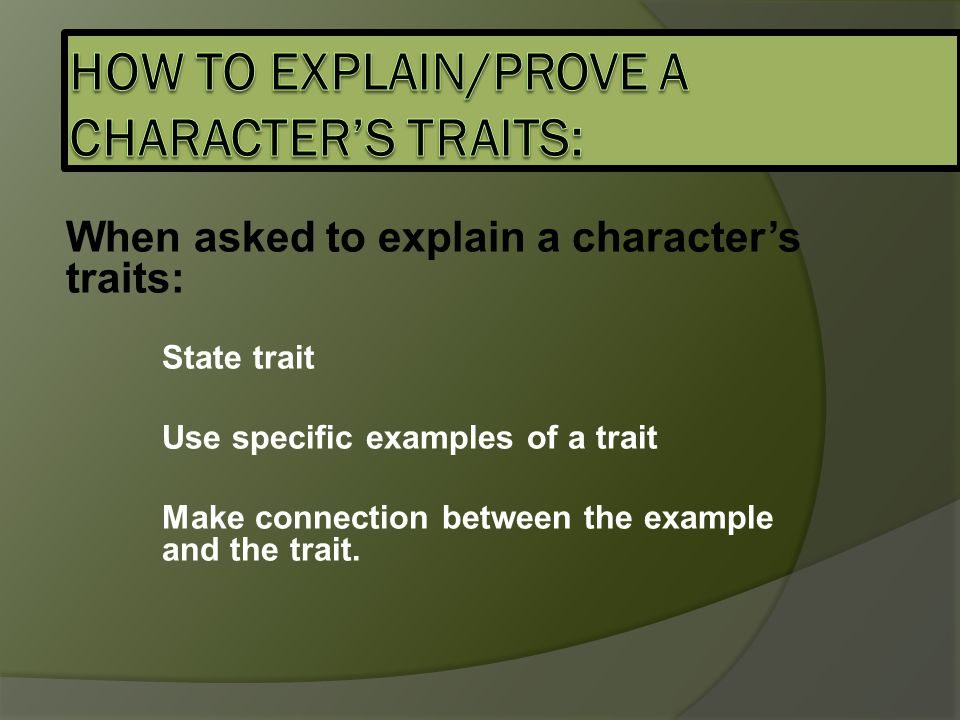 How to explain/prove a character's traits: