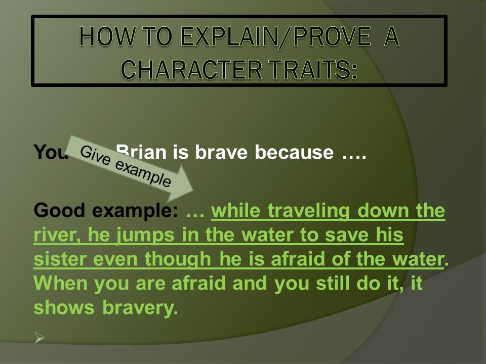 How to explain/prove A character traits: