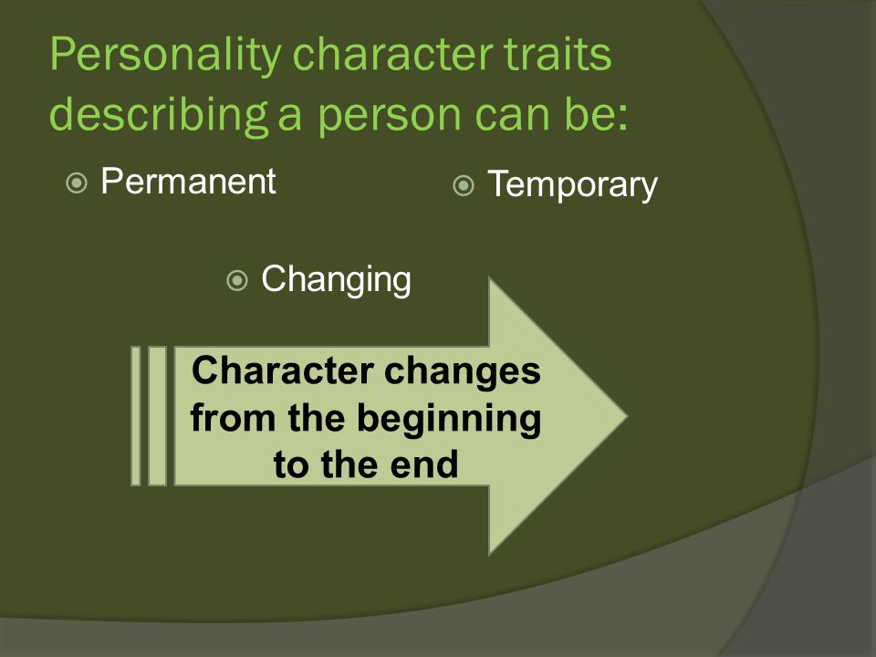 Personality character traits describing a person can be: