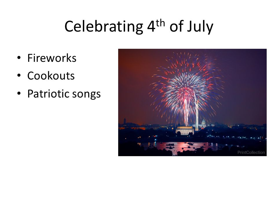 Celebrating 4th of July Fireworks Cookouts Patriotic songs