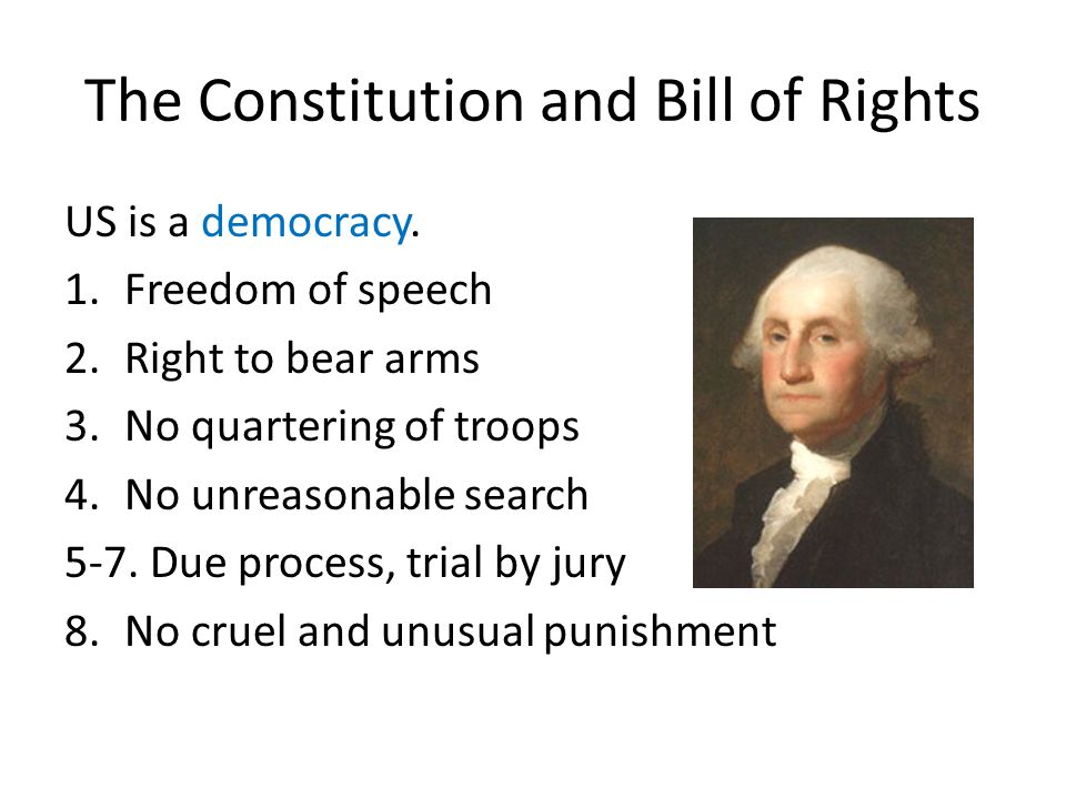 The Constitution and Bill of Rights