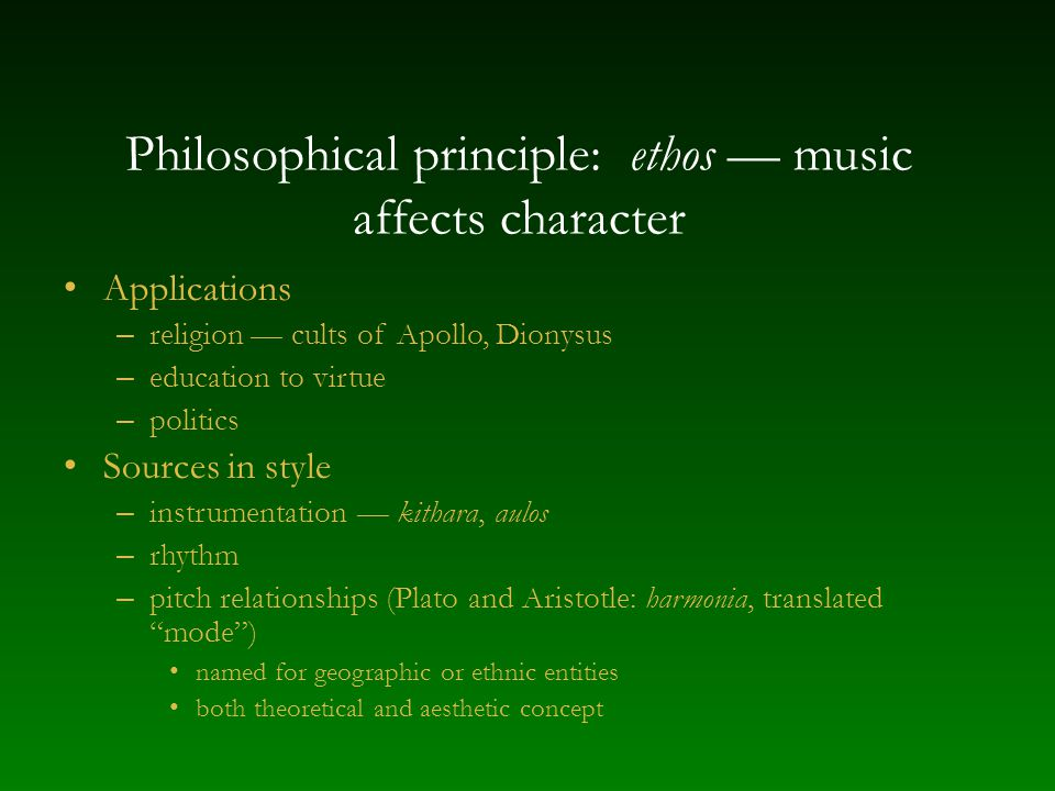 Philosophical principle: ethos — music affects character