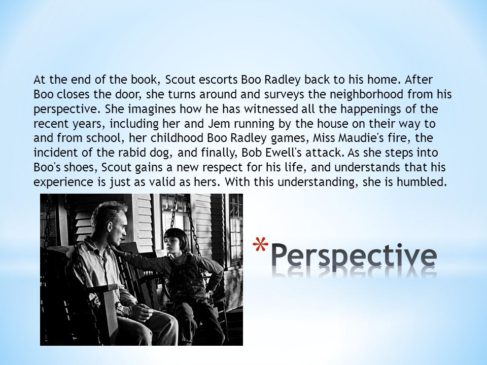 At the end of the book, Scout escorts Boo Radley back to his home