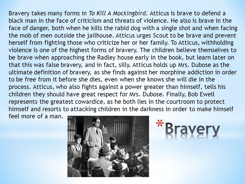 Bravery takes many forms in To Kill A Mockingbird