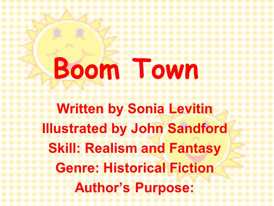Boom Town Written by Sonia Levitin Illustrated by John Sandford
