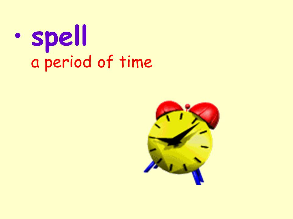 spell a period of time