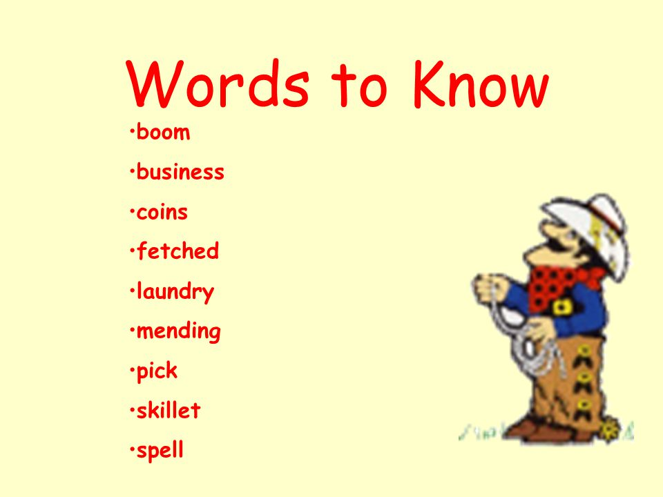 Words to Know boom business coins fetched laundry mending pick skillet