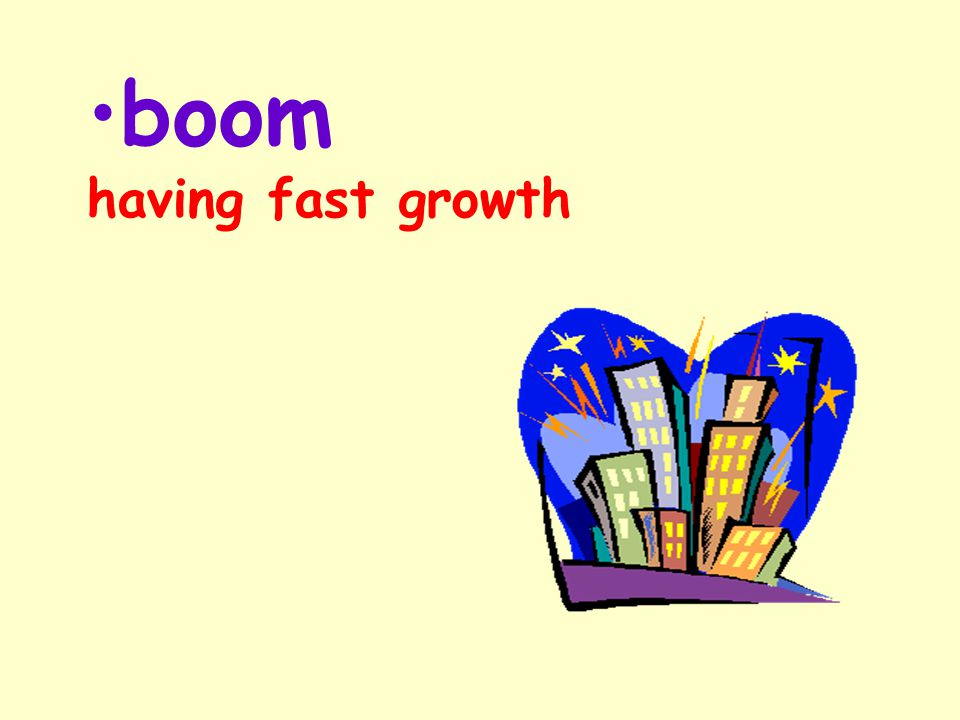 boom having fast growth