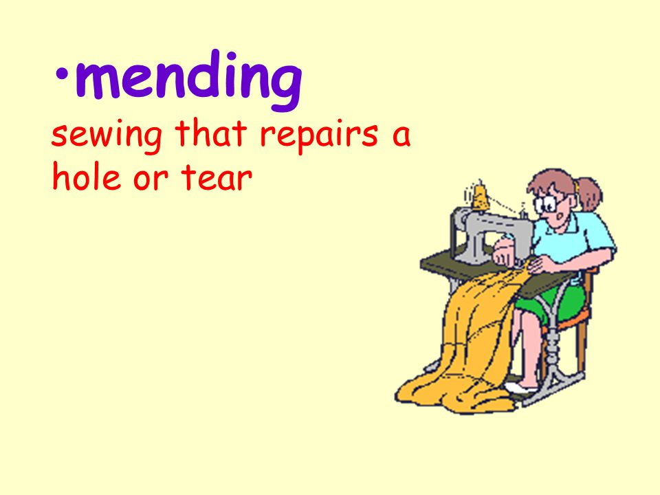 mending sewing that repairs a hole or tear