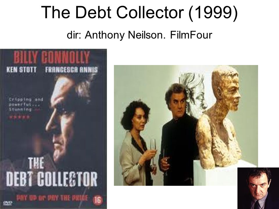 The Debt Collector (1999) dir: Anthony Neilson. FilmFour